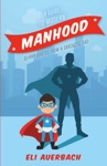 A Guide To Modern Manhood