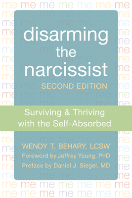 Disarming the Narcissist - Wendy T. Behary book