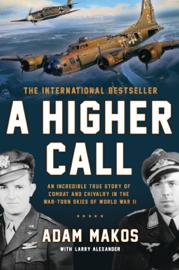 A Higher Call - Adam Makos & Larry Alexander book summary
