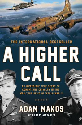A Higher Call - Adam Makos & Larry Alexander book
