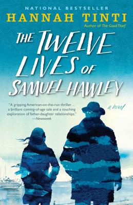The Twelve Lives of Samuel Hawley - Hannah Tinti book