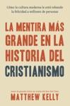 La Mentira Ms Grande En La Historia Del Cristianismo