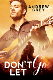 Don't Let Go - Andrew Grey book summary