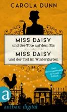 Miss Daisy und der Tote auf dem Eis & Miss Daisy und der Tod im Wintergarten
