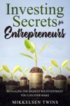 Investing Secrets for Entrepreneurs