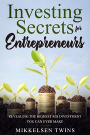 Investing Secrets for Entrepreneurs book