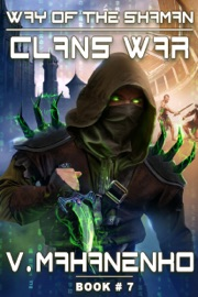 Clans War The Way Of The Shaman Book 7 Litrpg Series