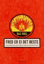 Fred Er Ei Det Beste. Fra Innsiden Av Den Norske Ammunisjonsindustrien