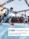 ASB GlassFloor - The Most Advanced Flooring System In The World
