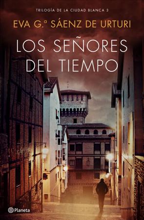Los señores del tiempo - Eva García Saénz de Urturi