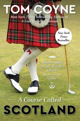 A Course Called Scotland - Tom Coyne book