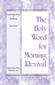 The Holy Word for Morning Revival – The Crystallization-study of Leviticus, volume 4