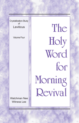 The Holy Word for Morning Revival – The Crystallization-study of Leviticus, volume 4 - Witness Lee book