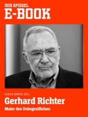 Gerhard Richter - Maler des Unbegreiflichen