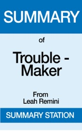 Summary Of Trouble Maker From Leah Remini