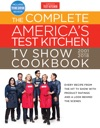 The Complete Americas Test Kitchen TV Show Cookbook 2001-2018
