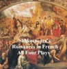 Shakespeare's Romances: All Four Plays, In French