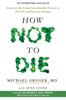 How Not To Die - Dr Michael Greger & Gene Stone