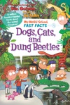 My Weird School Fast Facts Dogs Cats And Dung Beetles
