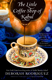 The Little Coffee Shop of Kabul (originally published as A Cup of Friendship) - Deborah Rodriguez book summary