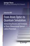From Atom Optics To Quantum Simulation
