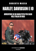 Harley, Davidson e io