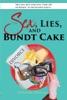 Sex, Lies, And Bundt Cake
