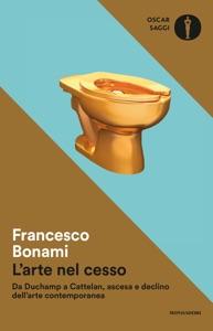 L'arte nel cesso da Francesco Bonami