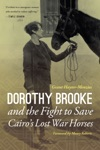 Dorothy Brooke And The Fight To Save Cairos Lost War Horses
