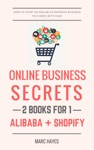 Online Business Secrets 2 Books For 1 How To Start An Online Ecommerce Business This Week With Ease Alibaba  Shopify