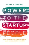 Power To The Startup People