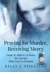 Praying For Murder Receiving Mercy