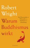 Robert Wright - Warum Buddhismus wirkt artwork