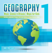 Geography 1 - Maps, Globes & Atlases  Maps for Kids - Latitudes, Longitudes & Tropics  4th Grade Children's Science Education books