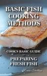 Basic Fish Cooking Methods A No Frills Guide To Preparing Fresh Fish