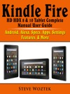 Kindle Fire HD HDX 8  10 Tablet Complete Manual User Guide Android Alexa Specs Apps Settings Features  More