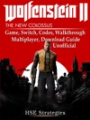 Wolfenstein 2 Game Switch Codes Walkthrough Multiplayer Download Guide Unofficial