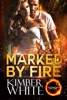 Marked by Fire