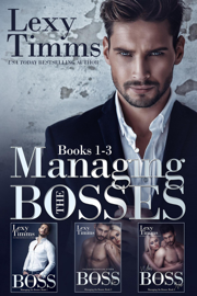 Managing the Bosses Box Set #1-3 - Lexy Timms book summary