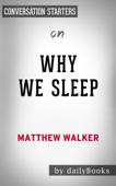 Why We Sleep: Unlocking the Power of Sleep and Dreams by Matthew Walker: Conversation Starters