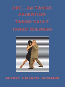 ABC… del tango argentino, tango vals e tango milonga da Giovanni Gallucci