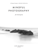 Mindful Photography For Everyone