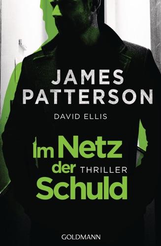 James Patterson & David Ellis - Im Netz der Schuld