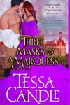 Three Masks And A Marquess A Steamy Regency Romance