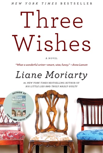 Liane Moriarty - Three Wishes