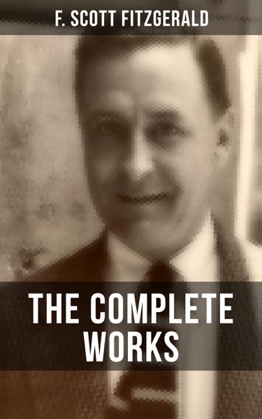 THE COMPLETE WORKS OF F. SCOTT FITZGERALD por F. Scott Fitzgerald