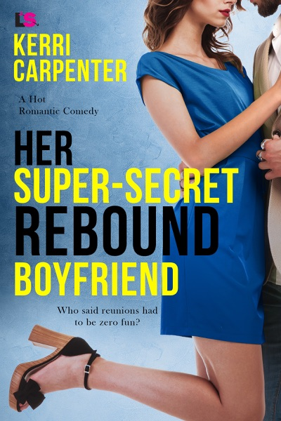 Her Super-Secret Rebound Boyfriend - Kerri Carpenter book cover