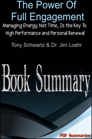 The Power of Full Engagement: Managing Energy, Not Time, Is the Key to High Performance and Personal Renewal (Book Summary) book
