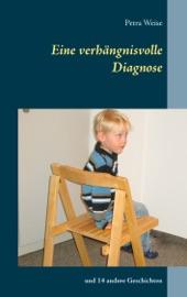 Download and Read Online Eine verhängnisvolle Diagnose