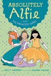 Absolutely Alfie And The Princess Wars